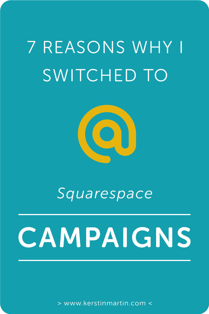 7 Reasons Why I Switched from Mailchimp to Squarespace Campaigns・Kerstin Martin Squarespace Studio