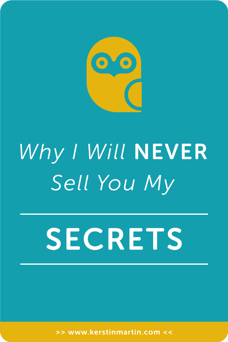 Why I will never sell you my Secrets・Kerstin Martin Squarespace Studio