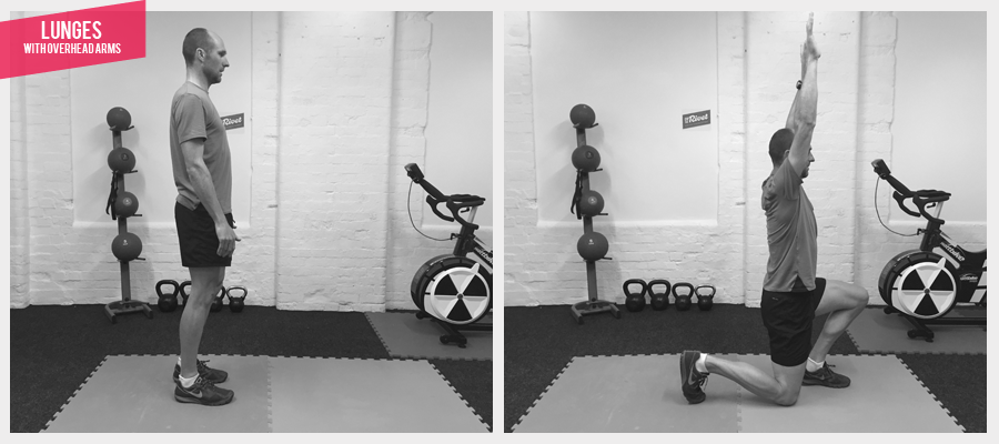 LUNGES WITH OVERHEAD ARMS If done correctly, lunges are a really good way to target part of the quads that produces power in the downstroke of the pedalling action. Careful not to stride too far and push up with the leg rather than back. We have added the overhead arms to add a little bit of extra core work.