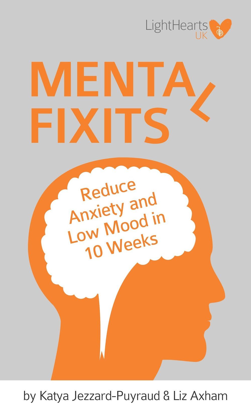 DOWNLOAD THE BOOK... - Download the LightHearts UK 'Mental Fixits' mental health course.Includes the whole 10-week course plus personal stories from the LightHearts founders on how to deal with low self-esteem, eating disorders, depression, anxious thoughts and panic attacks. Free with Kindle Unlimited.Click HERE to go to Amazon and find out how you can download your copy now.