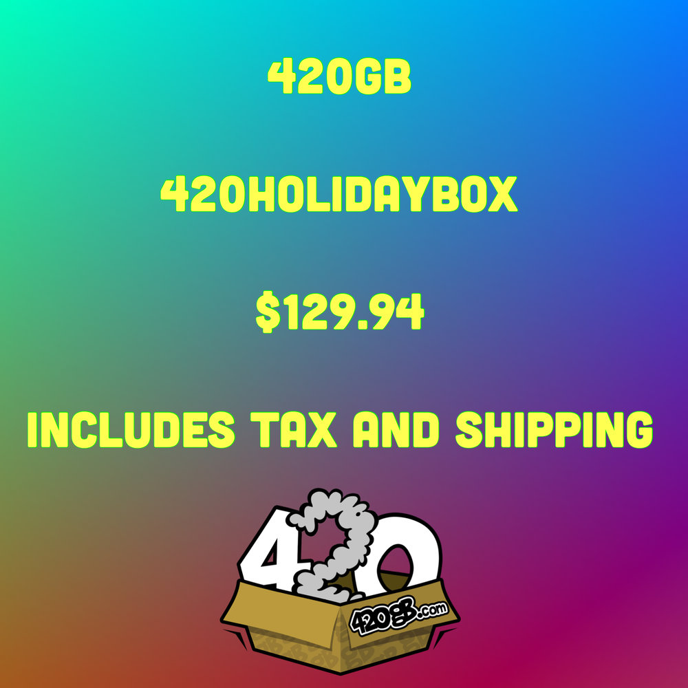 CLICK TO GET YOUR VERY OWN 420HOLIDAYBOX -A ONE-TIME SHIPMENT - $129 CHARGED ONCE (A $189 Value) SHIPS on 4-14-18 JUST IN TIME FOR YOUR 4-20 PARTY!(Box = $109.00 + Tax = 8.2% + SH = $12 = $129.94 ALL IN) - Don't Miss Out