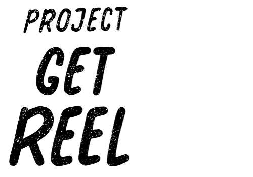 Project Get Reel