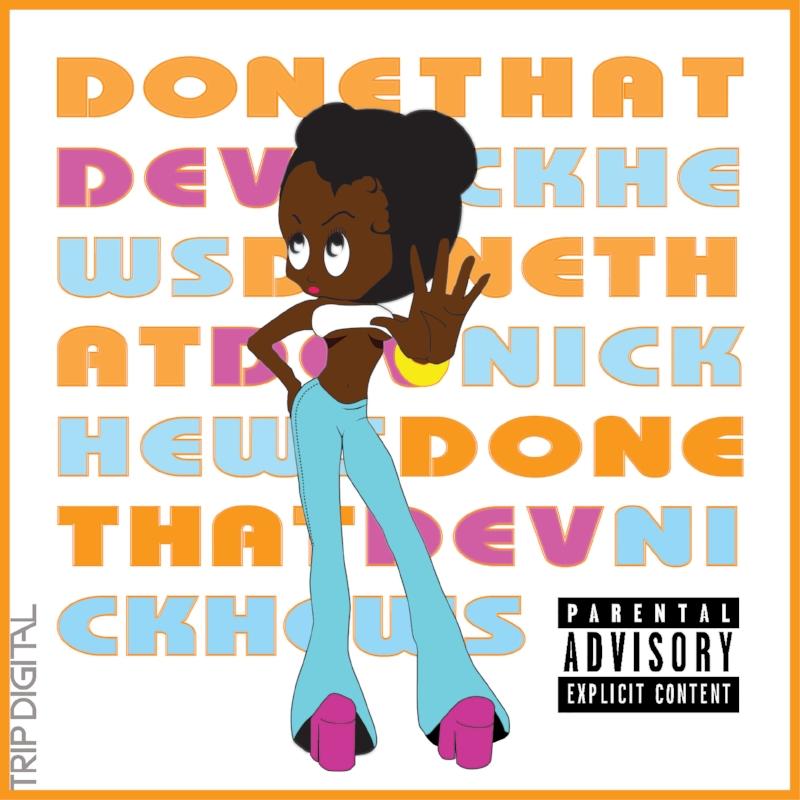09.15.17 - DEV & NICK HEWS - DONE THAT (Feat. DJ JOURNEY)