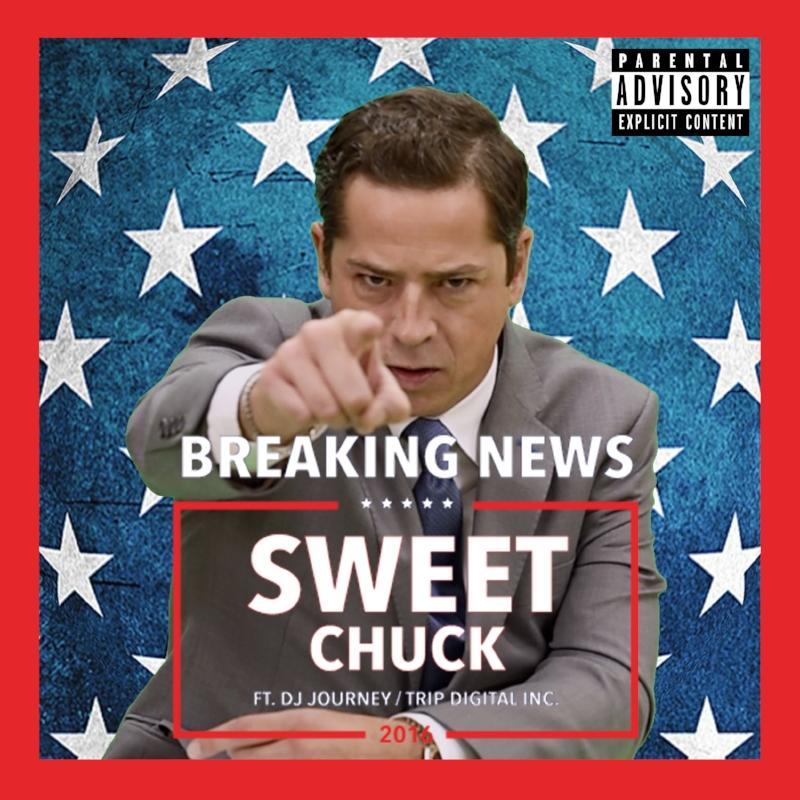 11.04.17 - SWEET CHUCK - BREAKING NEWS (feat. DJ JOURNEY)