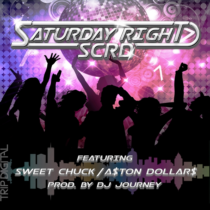 01.19.18 - S.C.R.D. - SATURDAY RIGHT (Ft. SWEET CHUCK, A$TON DOLLAR$)