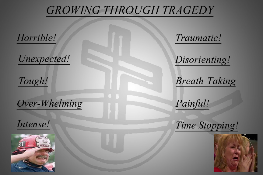 "Click Here to view ""Growing through Tragedy"" powerpoint"