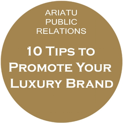 10 Tips To Promote Your Luxury Brand