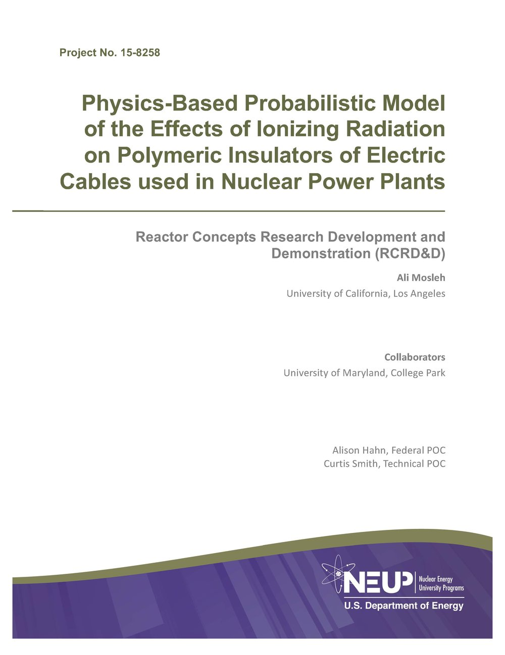 Physics- Based Probabilistic Model of the Effects of Ionizing Radiation on Polymeric Insulators of Electric Cables used in Nuclear Power Plants, Yuan- Shang Chang and Ali Mosleh, University of California Los Angeles. Published by U.S. Department of Energy. 30 January 2019.