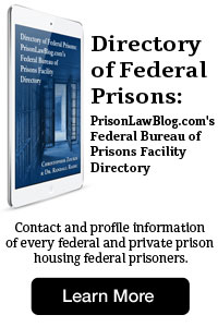 Directory of Federal Prisons: PrisonLawBlog.com's Federal Bureau of Prisons Facility Directory. Contact and profile information of every federal and private prison housing federal prisoners.