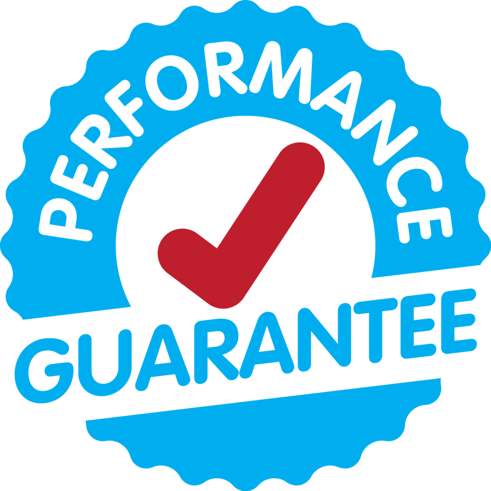 Don't forget to ask about our Performance Guarantee