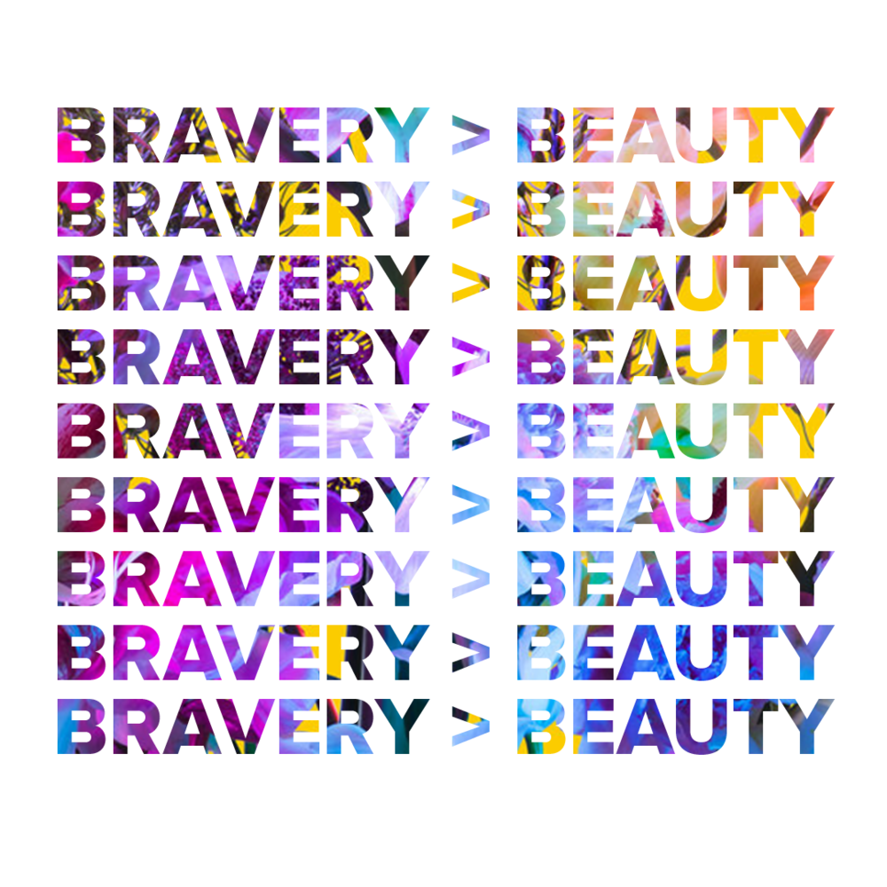 BRAVERY OVER BEAUTY.png