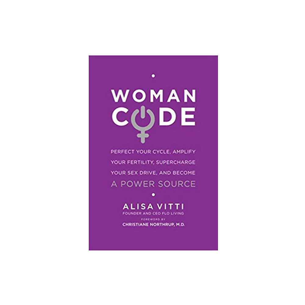 Woman Code - This book is a game changer for Woman to understand their bodies and start Cycle-Synching for optimal health!