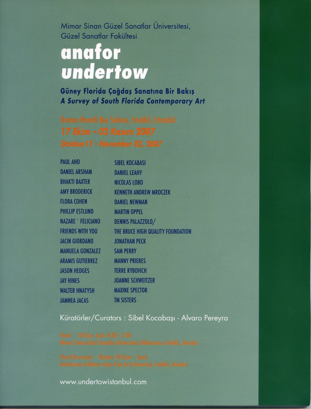 Undertow    Istanbul, 2007  Curated by Sibel Kocabasi  Catalog of South Florida Artists curated exhibition in Istanbul