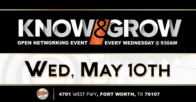 Join us for Know & Grow Fort Worth @ Button's off I-30 and Hulen at 9:30 AM every Wednesday! #FortWorthNetworking www.empiredevelopmentgroup.net