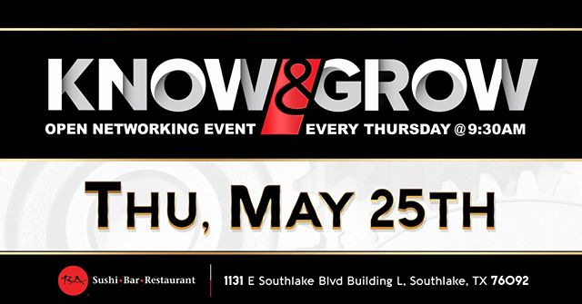 Know & Grow Southlake @ 9:30 am each Thursday at RA Sushi! #JoinUs  www.empiredevelopmentgroup.net