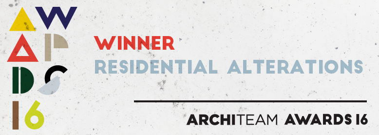ArchiTeam Awards 2016 |   WINNER   | Residential Alterations