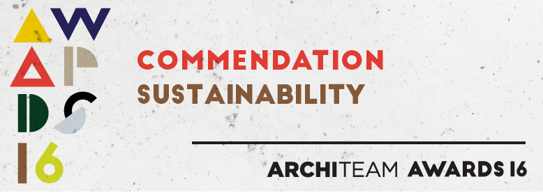 ArchiTeam Awards 2016 |   COMMENDATION   | Sustainability