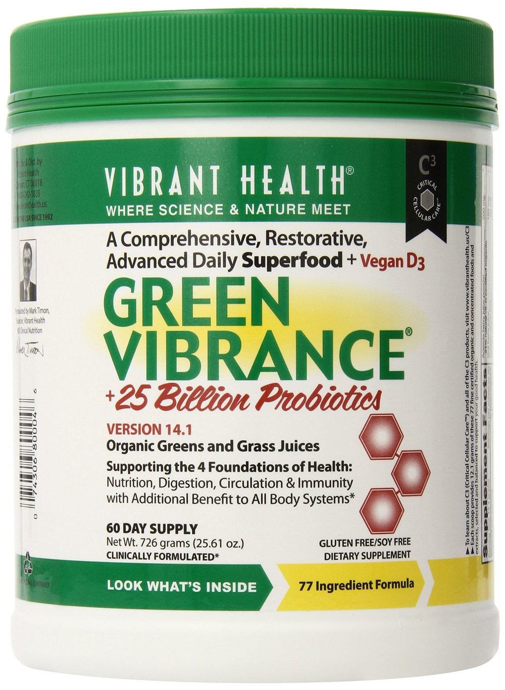 Green Vibrance is an   award winning green superfood  , which     has replaced my daily multi-vitamin.   It contains 77 different ingredients, as well as 25 billion probiotics from 12 different stains (  Read More  ). Most importantly, because it's sourced from real food, it is better for you than the synthetic vitamins you're likely taking and has much higher absorption rates.