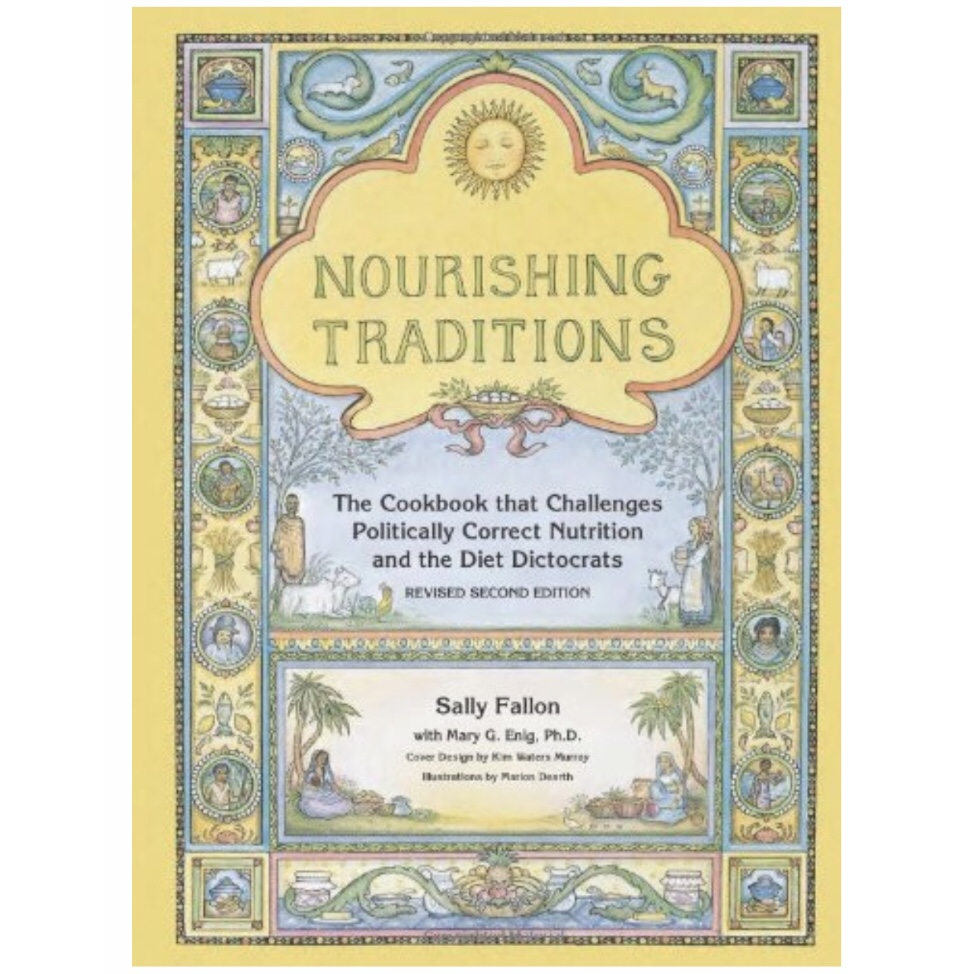 Nourishing Traditions by Sally Fallon -