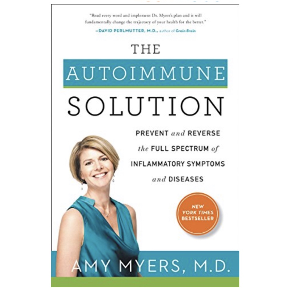 The Autoimmune Solution by Amy Myers, MD -