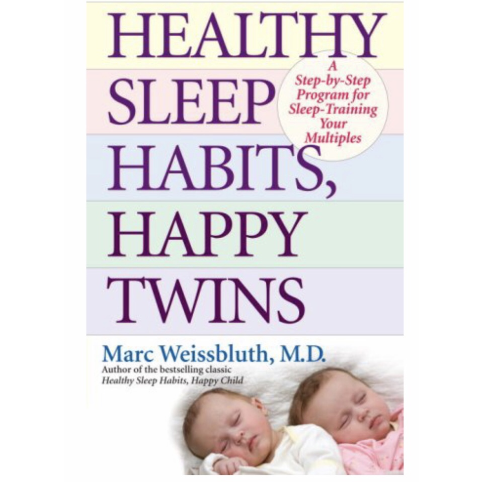 HEALTHY SLEEP HABITS, HAPPY TWINSby Marc Weissbluth, M.D. - sleep training bible by reknowned guru, Dr. Marc Weissbluth