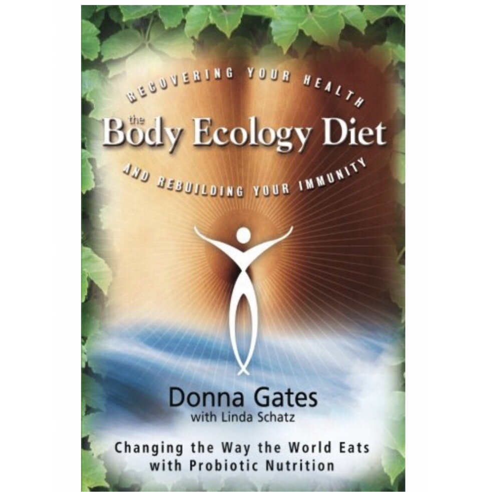 Body Ecology Diet by Donna Gates -