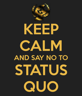 keep-calm-and-say-no-to-status-quo