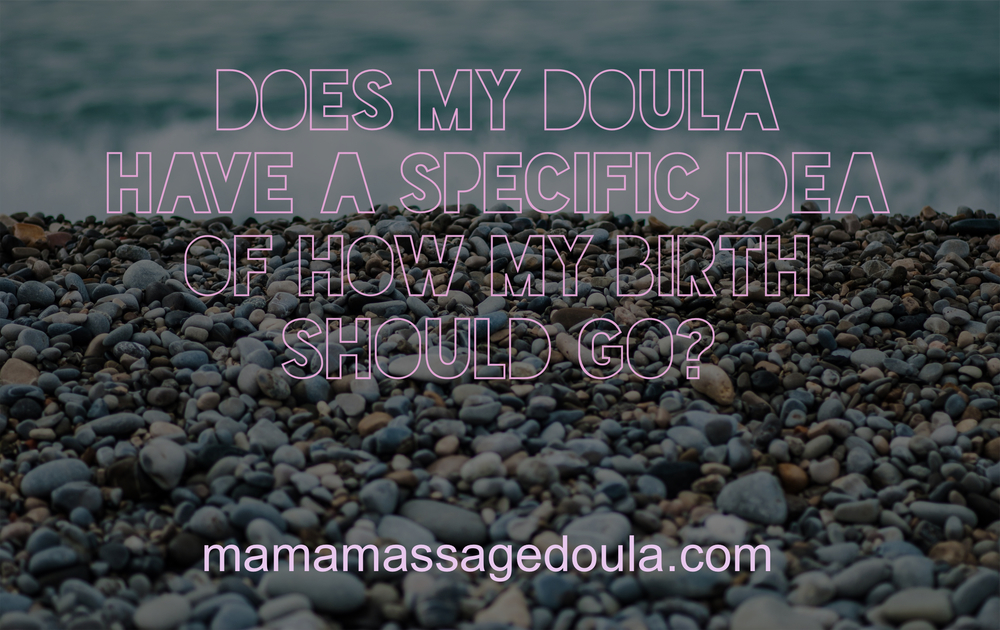 Do Doulas Have Specific Ideas About How Birth Should Go?