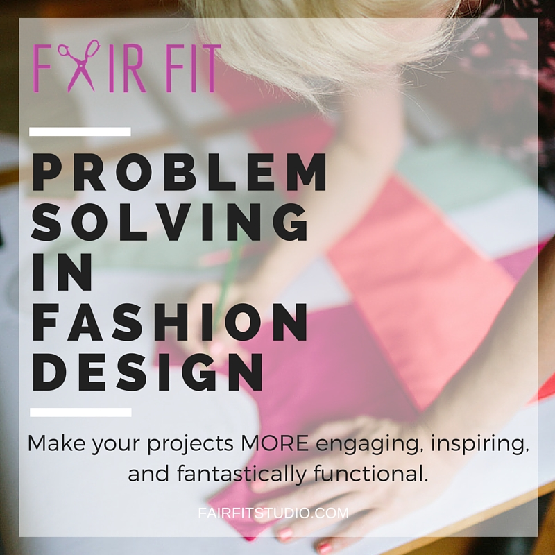 Problem Solving In Fashion Design Learn How To Design Fashion Using Problem Solving Principles In This Free Workbook Fair Fit Studio