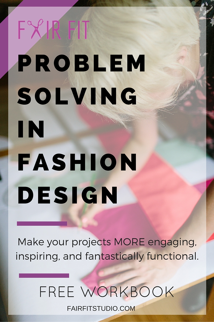 What does problem solving and fashion design have in common? If you're an aspiring fashion designer, this blog post + FREE WORKBOOK will help you learn how to create compelling designs that are both functional and beautiful!