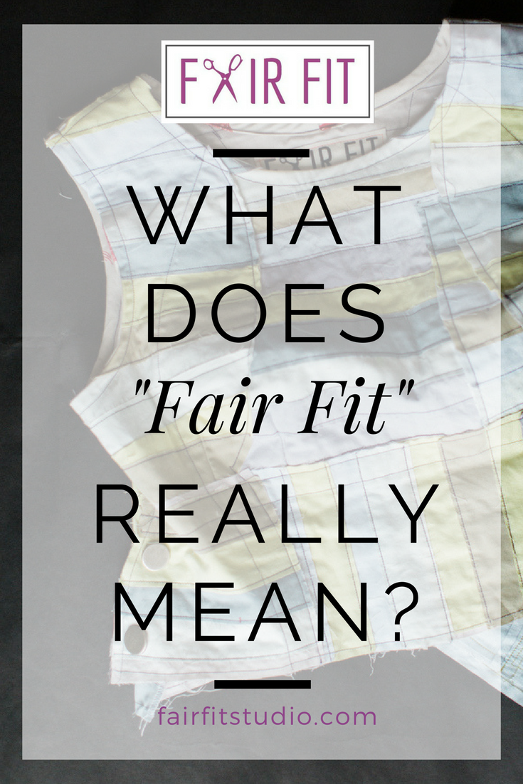 "When I created the name for my sewing studio, I meant for ""Fair Fit"" to house many examples of fair fashion, beyond the ""fit"" of clothing. Please read along, in this 6 part series I'll discuss how in my professional experience I found fairness and became more empowered with clothing, fit, and working as a fashion designer."