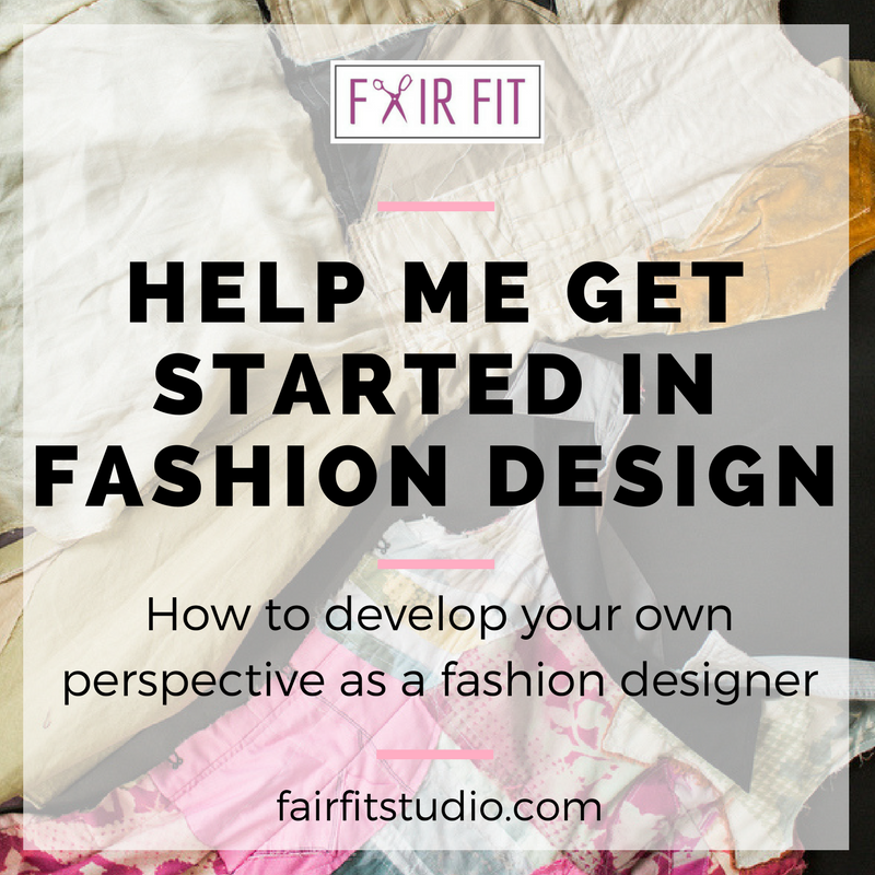 Help Me Get Started in Fashion Design!