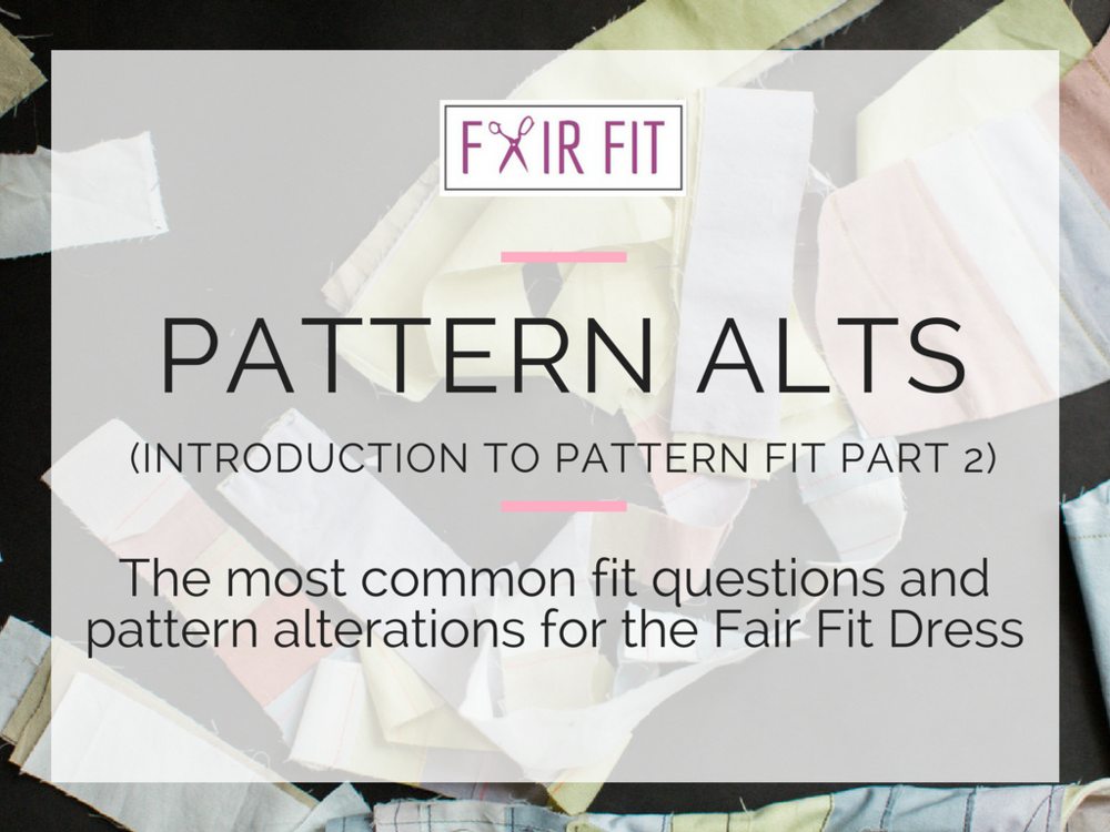The Fair Fit Method - How I Teach Pattern Fit and Alterations in the Courses