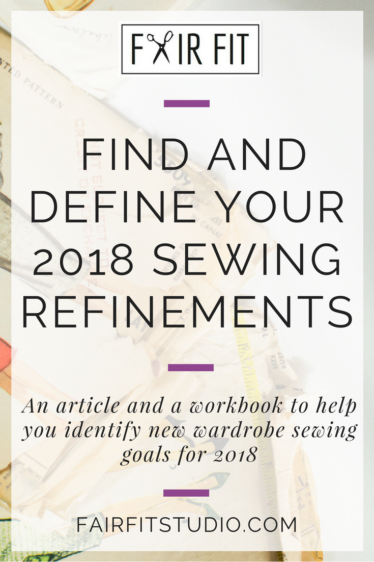 How will your grow your sewing practice in 2018? What will you differently this year? In this article, I discuss a process of reflection and editing I'm using to hone my me made wardrobe and make more refined and functional garments in 2018.