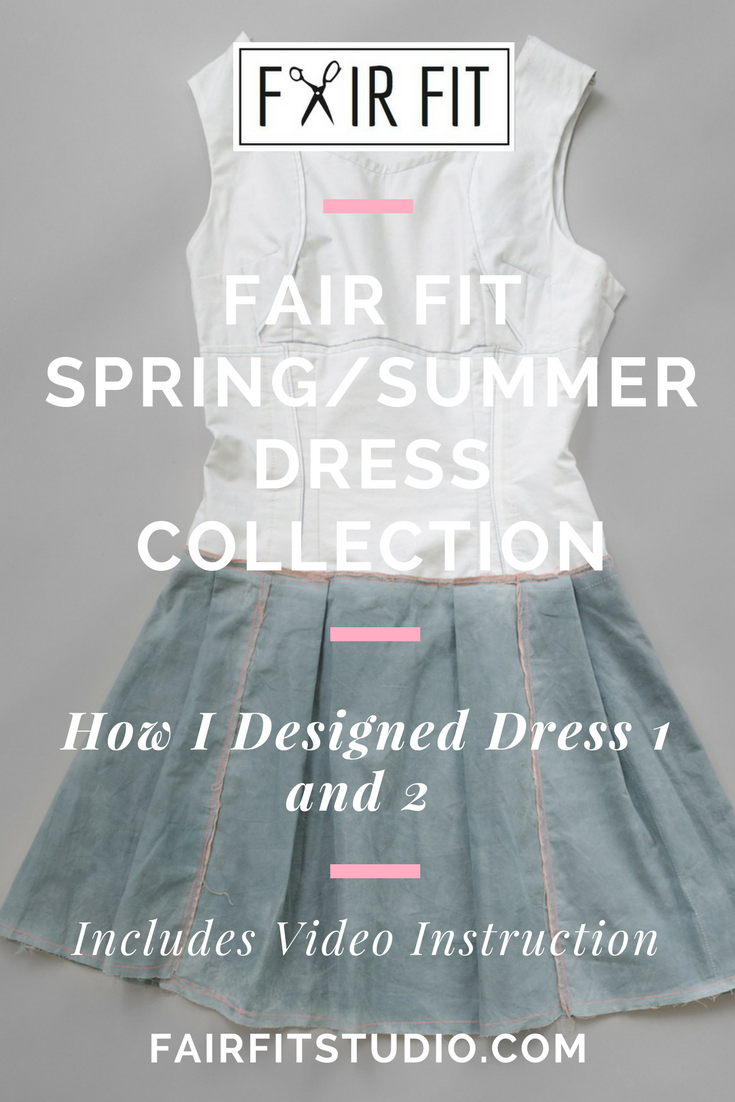 Fair Fit Spring/Summer Dress Collection - How I Designed Dress 1 and 2