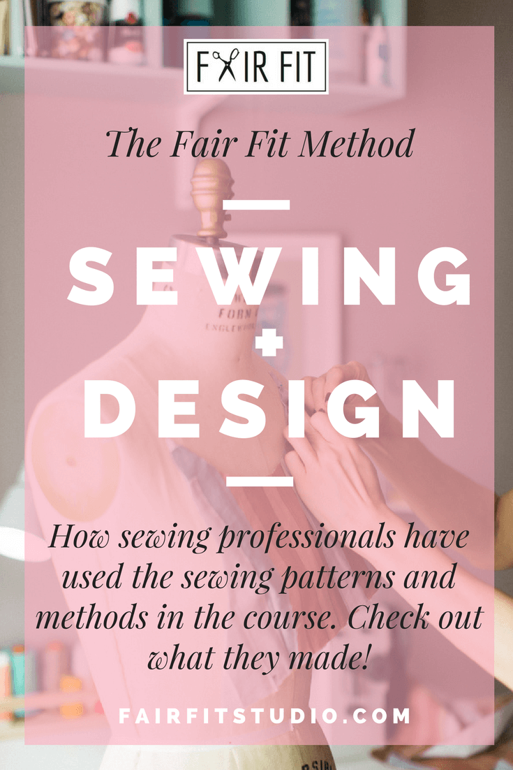 The Fair Fit Method Sewing + Design - How sewing professionals have used the sewing patterns and methods in the course