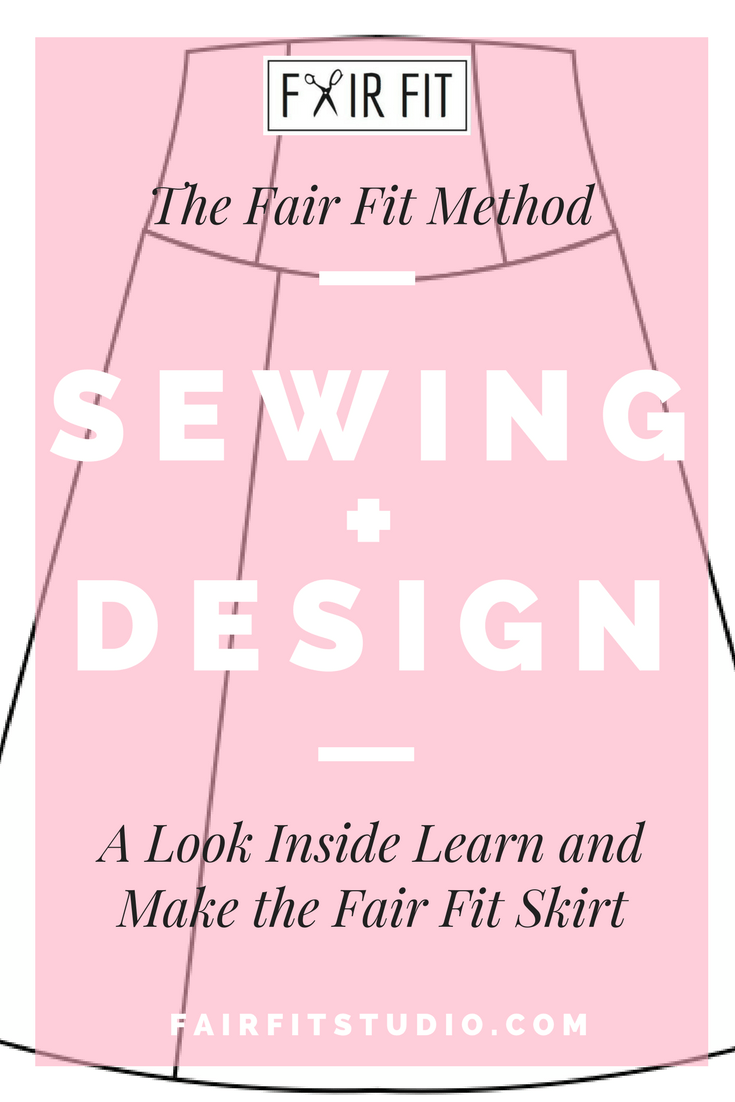 The Fair Fit Method Sewing + Design-  A Look Inside Learn and Make the Fair Fit Skirt