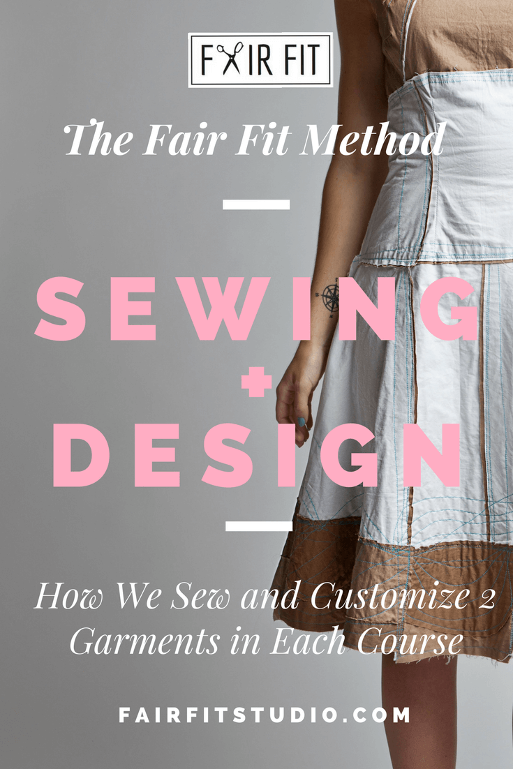 The Fair Fit Sewing + Design Method - How We Sew and Customize 2 Garments in Each Course