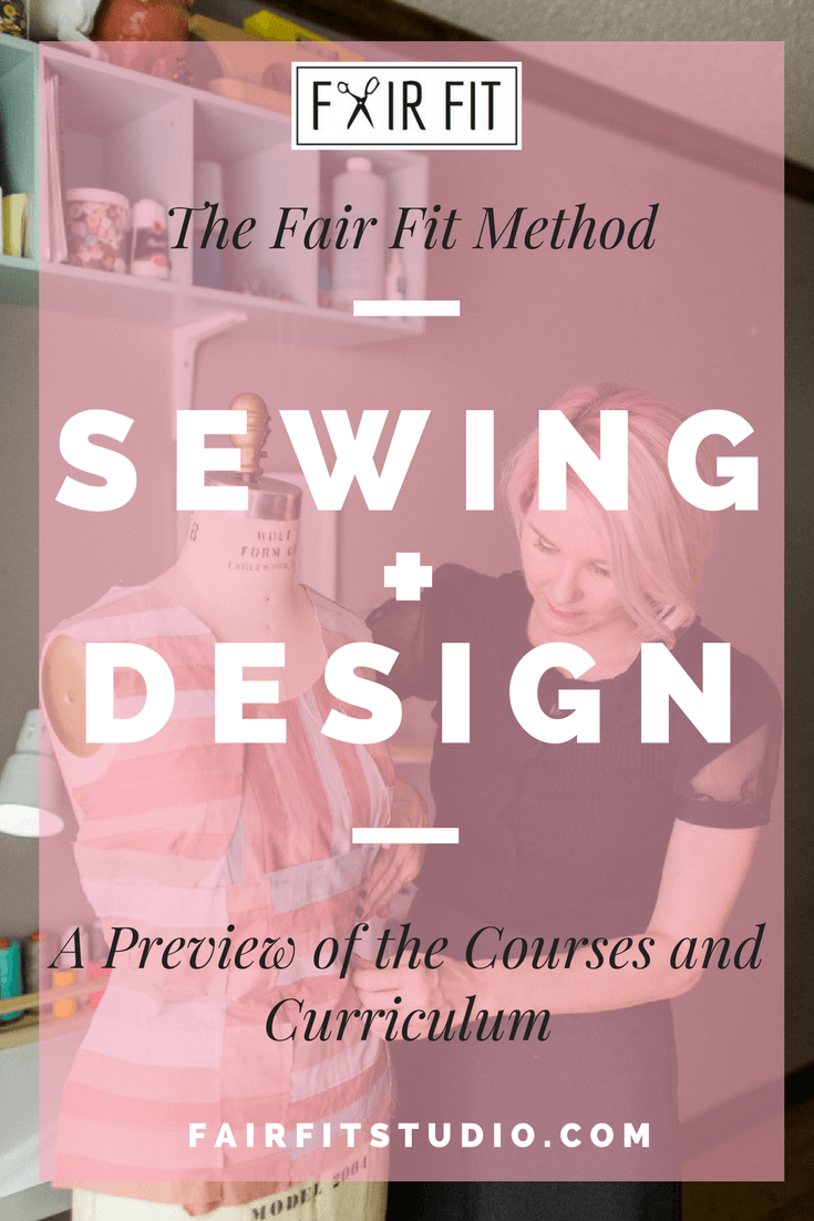 The Fair Fit Method Sewing + Design - A Preview of the Courses and Curriculum