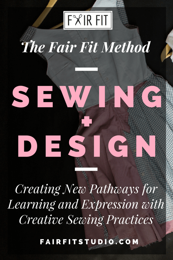 The Fair Fit Method Sewing + Design - Creating New Pathways for Learning and Expression with Creative Sewing Practices