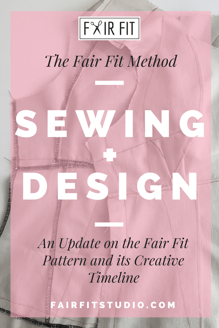 The Fair Fit Method Sewing + Design - An Update on the Fair Fit Pattern and its Creative Timeline