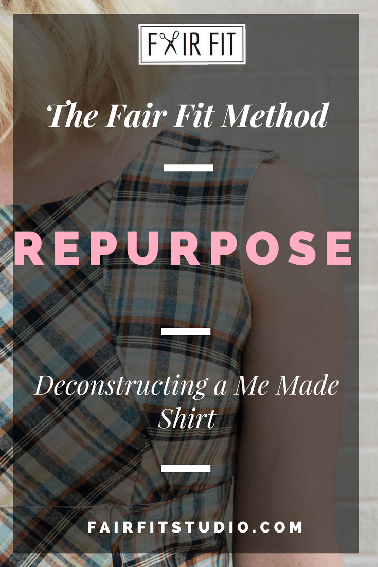 The Fair Fit Method - Repurpose - Deconstructing a Me Made Shirt
