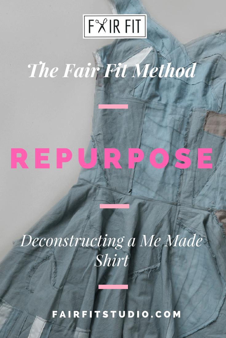 The Fair Fit Method - Repurpose - Deconstructing a Me Made Shirt