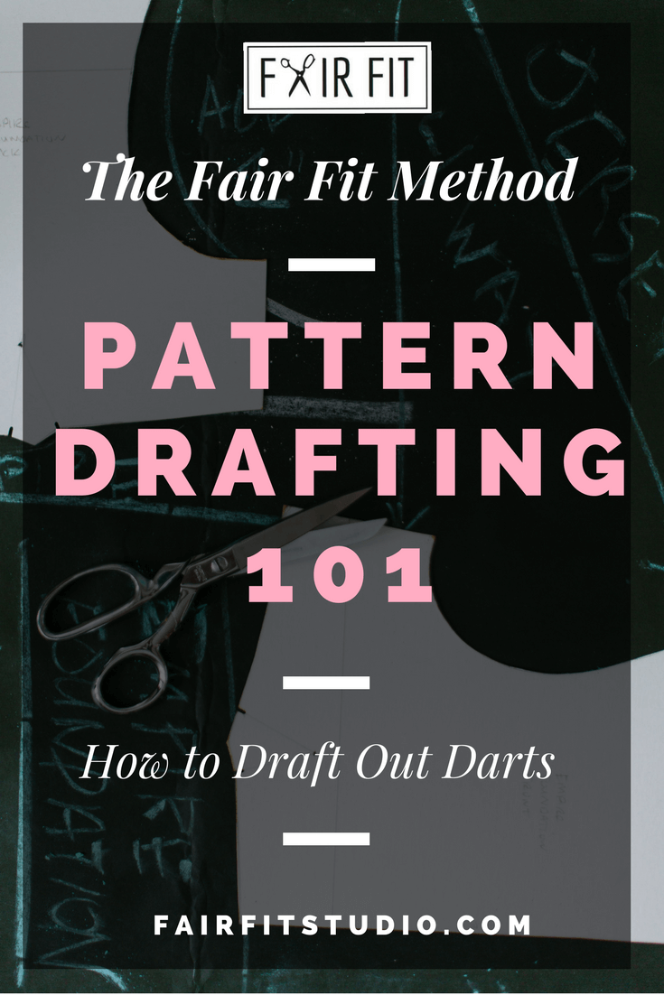 The Fair Fit Method  - Pattern Drafting 101 - How to Draft Out Darts