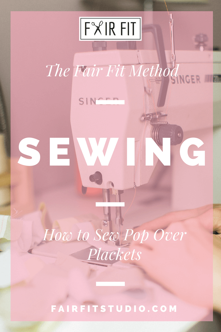 The Fair Fit Method - How to Sew Pop Over Plackets