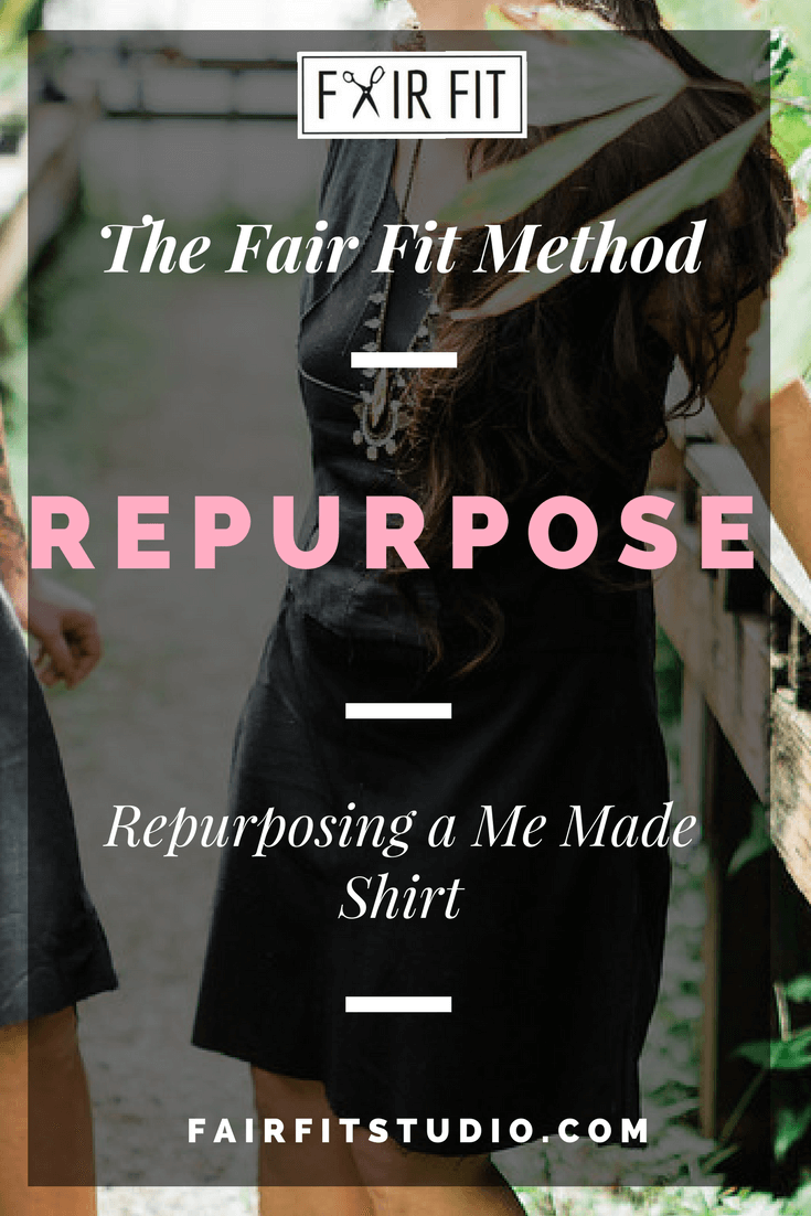 The Fair Fit Method -  Repurposing a Me Made Shirt