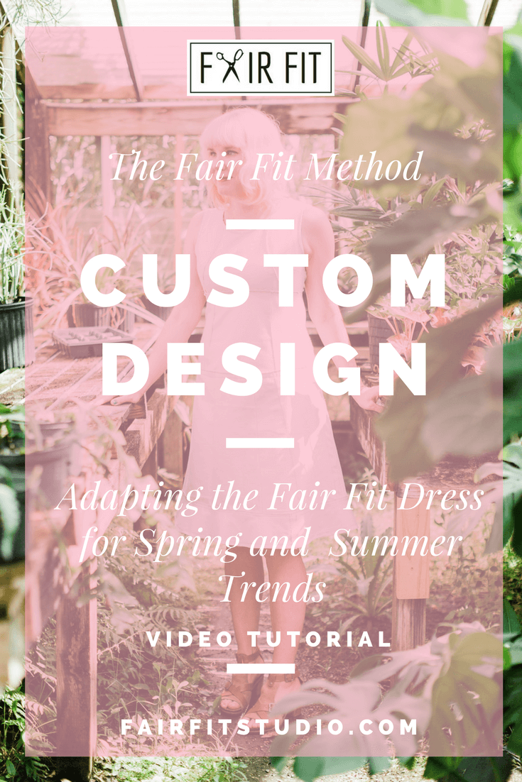 The Fair Fit Method - My design process for adapting the Fair Fit Dress for Summer Trends