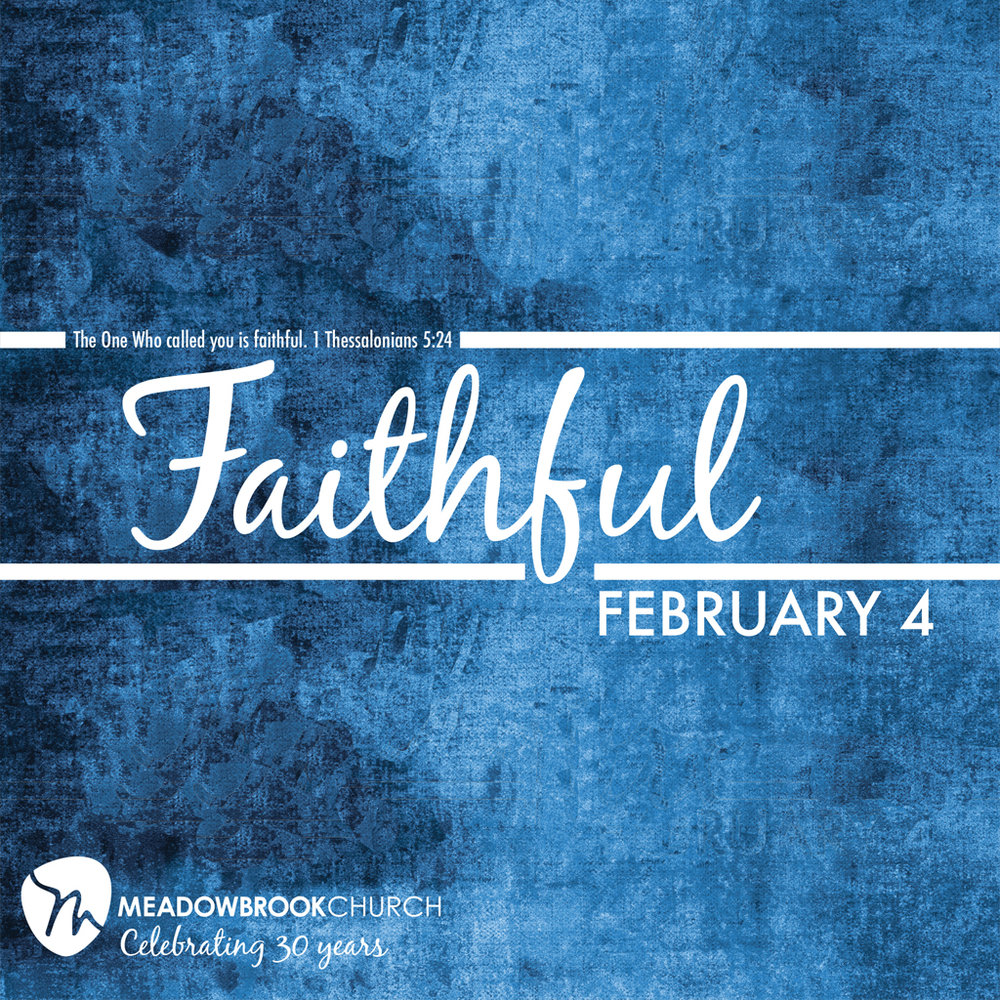 Feb 4, 2018   Celebrating 30 years of God's faithfulness.