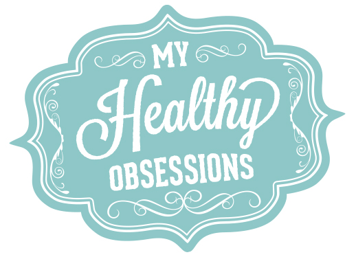 My Healthy Obsessions