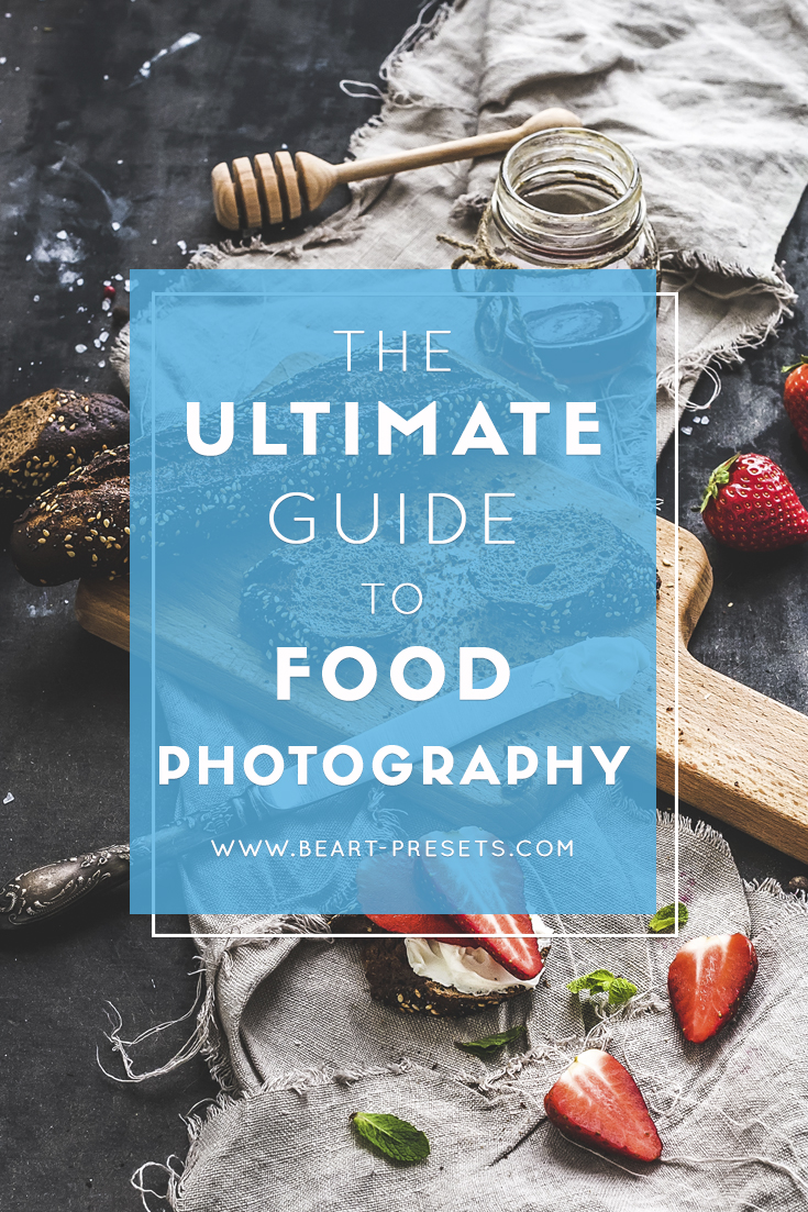 THE ULTIMATE GUITE TO FOOD PHOTOGRAPHY
